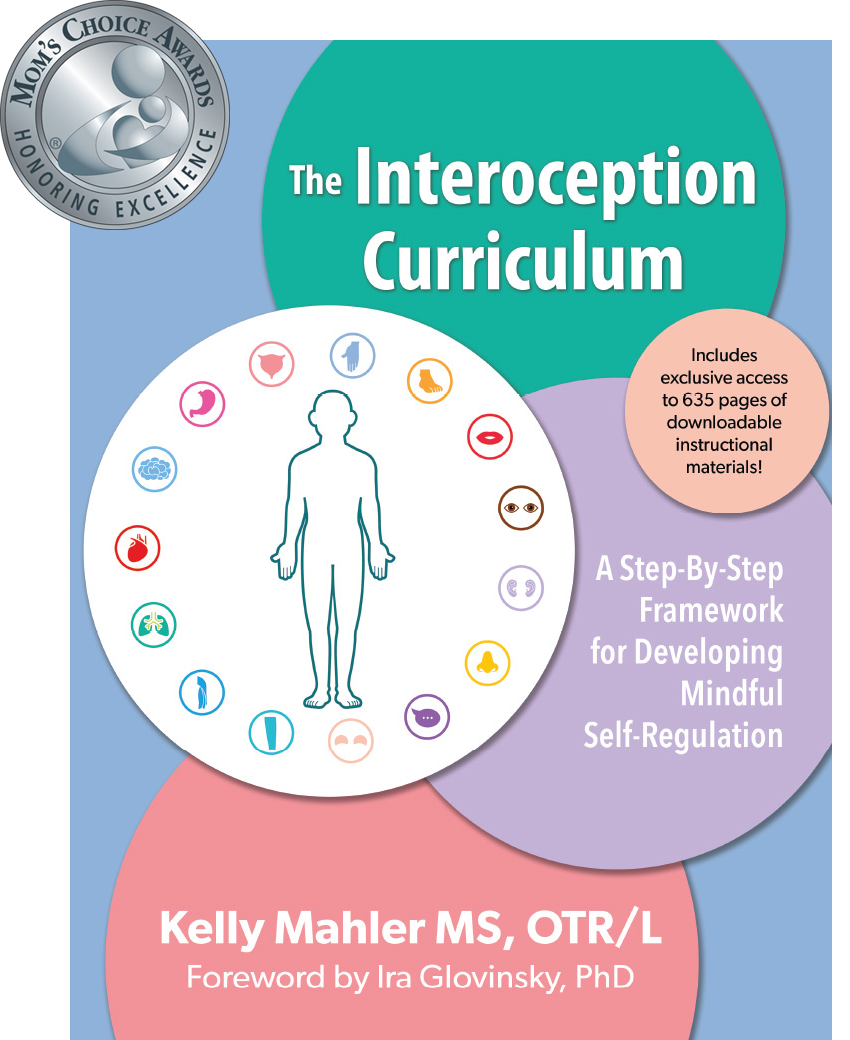 The Interoception Curriculum: A Step-by-Step Guide to Developing Mindful Self-Regulation